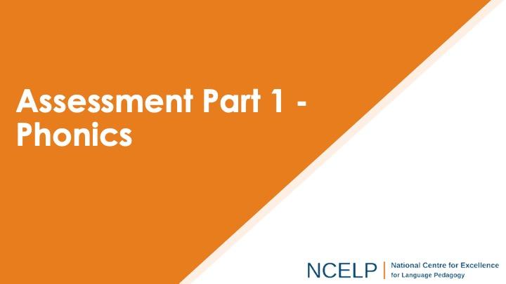 Title slide for the assessment part 1 phonics presentation