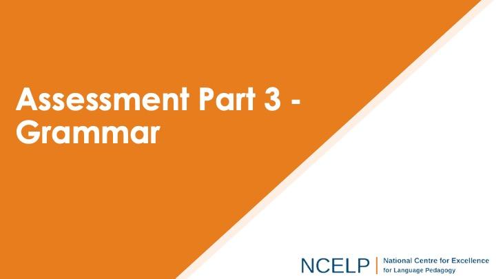 Title slide for the assessment part 3 grammar presentation