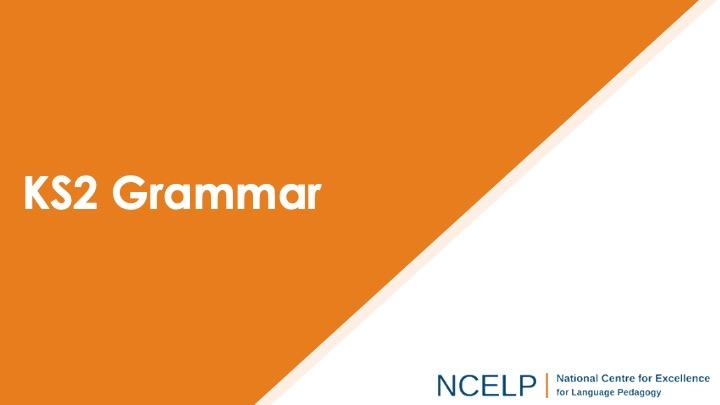 Title slide for the Key Stage 2 grammar presentation