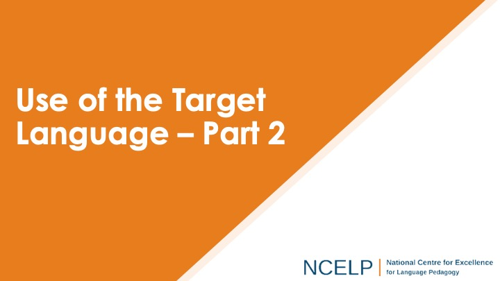Title slide for the use of the target language part 2 presentation