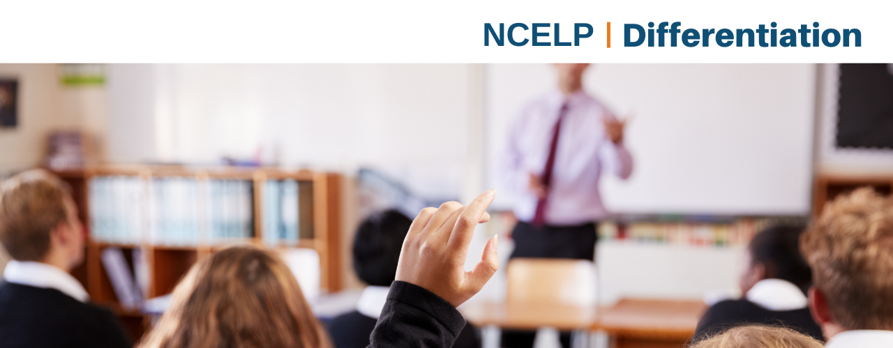 Image of teacher and students in classroom with text: NCELP Differentiation